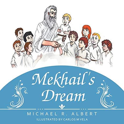 Mekhail's Dream By Michael R Albert