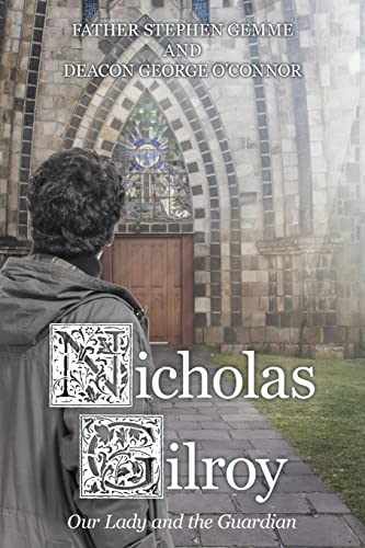 Nicholas Gilroy By Father Stephen