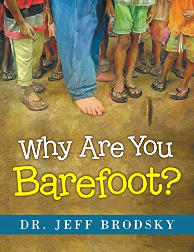 Why Are You Barefoot? By Dr Jeff Brodsky