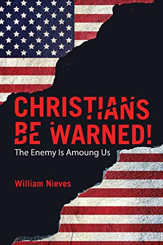 Christians Be Warned! By William Nieves