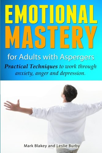 Emotional Mastery For Adults With Aspergers By Mark Blakey