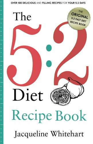 The 5:2 Diet Recipe Book by Jacqueline Whitehart