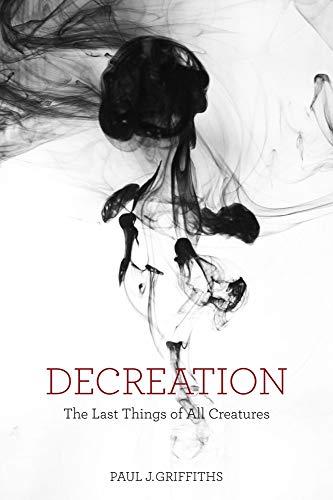 Decreation By Paul J. Griffiths