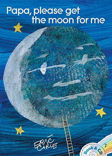 Papa, Please Get the Moon for Me von Eric Carle
