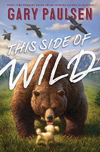 This Side of Wild By Gary Paulsen