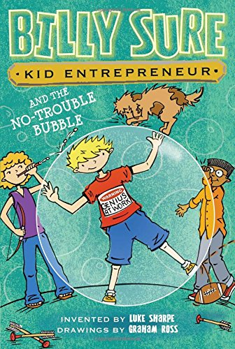 Billy Sure Kid Entrepreneur and the No-Trouble Bubble, Volume 5 By Luke Sharpe