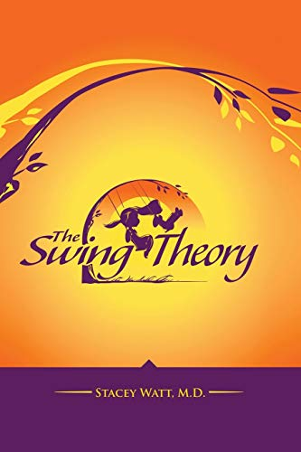 The Swing Theory By Stacey Watt M.D.