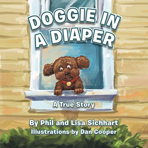 Doggie in a Diaper By Phil and Lisa Sichhart
