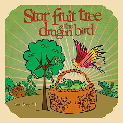 Star Fruit Tree and The Dragon Bird By Van Dang TT