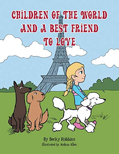Children Of The World And A Best Friend To Love By Becky Robbins