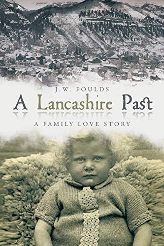 A Lancashire Past By J.W. Foulds