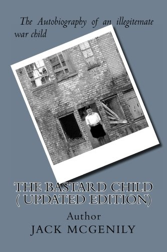 The Bastard Child ( Updated Edition) By MR Jack McGenily