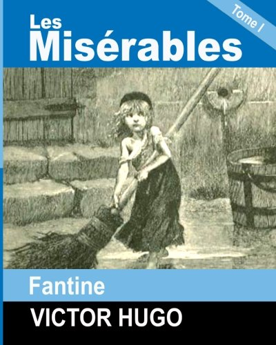 Les Miserables: Tome I - FANTINE By Victor Hugo