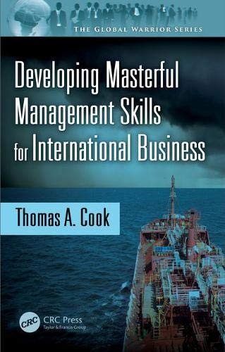 Developing Masterful Management Skills for International Business By Thomas A. Cook