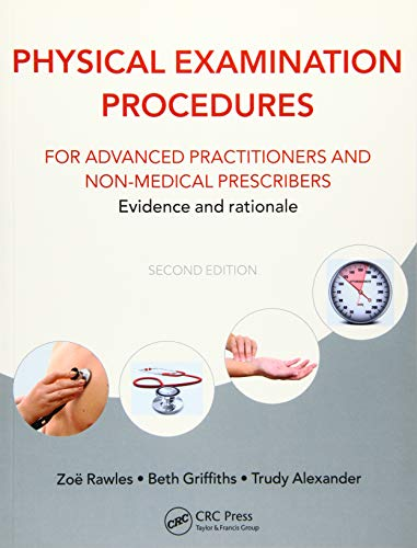 Physical Examination Procedures for Advanced Practitioners and Non-Medical Prescribers: Evidence and rationale, Second edition By Edited by Zoe Rawles