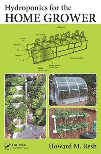 Hydroponics for the Home Grower By Howard M. Resh