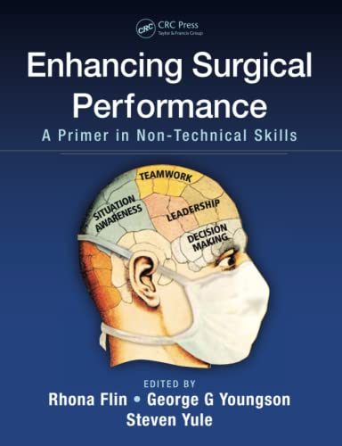 Enhancing Surgical Performance: A Primer in Non-Technical Skills by Rhona Flin