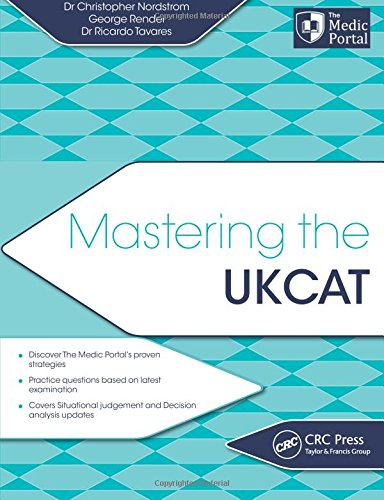Mastering the UKCAT By Christopher Nordstrom (The Medic Portal, London, UK)