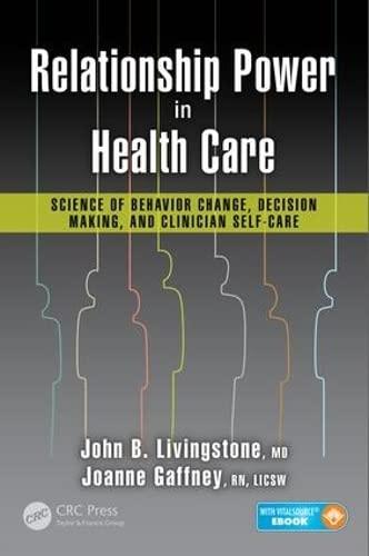 Relationship Power in Health Care By John B. Livingstone, M.D.