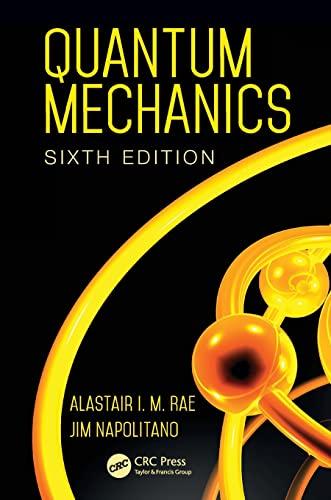 Quantum Mechanics, Sixth Edition by Alastair I. M. Rae (University of Birmingham, UK)