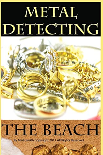 Metal Detecting the Beach By Mark D Smith