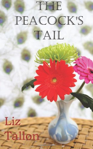The Peacock's Tail By Liz Tallon