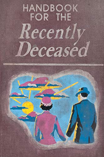 Handbook For The Recently Deceased By James Hunt