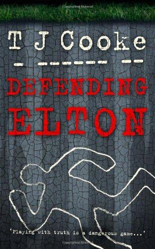 Defending Elton By T J Cooke