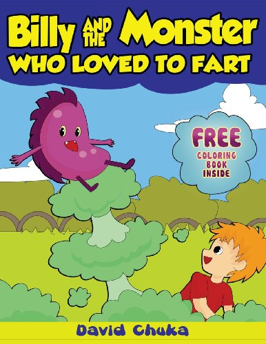 Billy and the Monster Who Loved to Fart By David Chuka