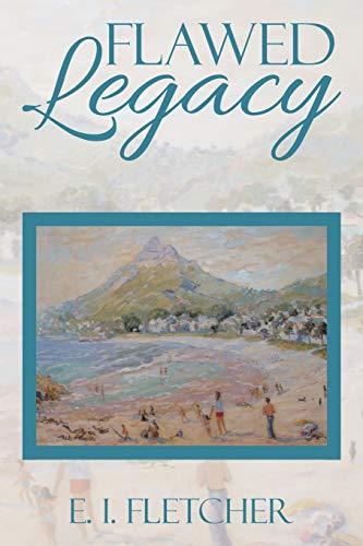 Flawed Legacy By E I Fletcher