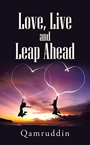 Love, Live and Leap Ahead By Qamruddin