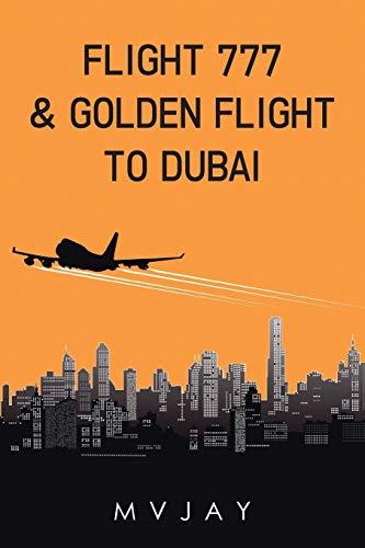 Flight 777 & Golden Flight to Dubai By Mvjay