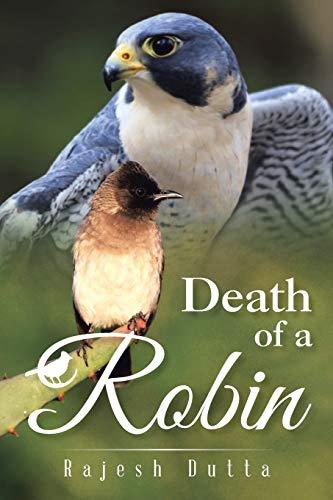 Death of a Robin By Rajesh Dutta