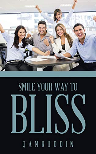Smile Your Way to Bliss By Qamruddin