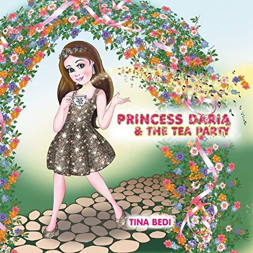 Princess Daria and the Tea Party By Tina Bedi