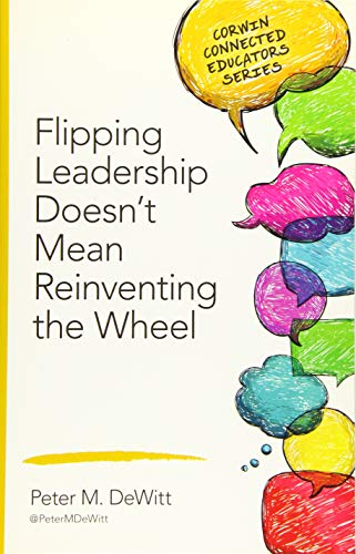 Flipping Leadership Doesn't Mean Reinventing the Wheel By Peter M. DeWitt