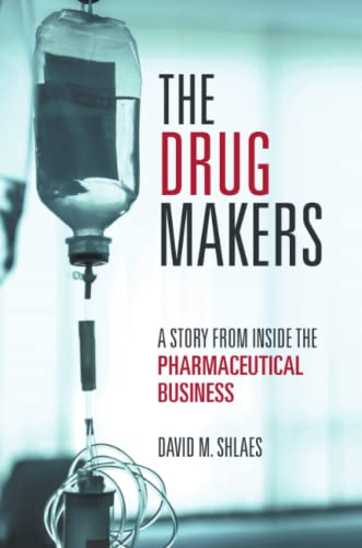 The Drug Makers By David M. Shlaes