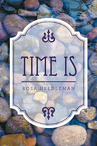 Time Is By Rosa Needleman