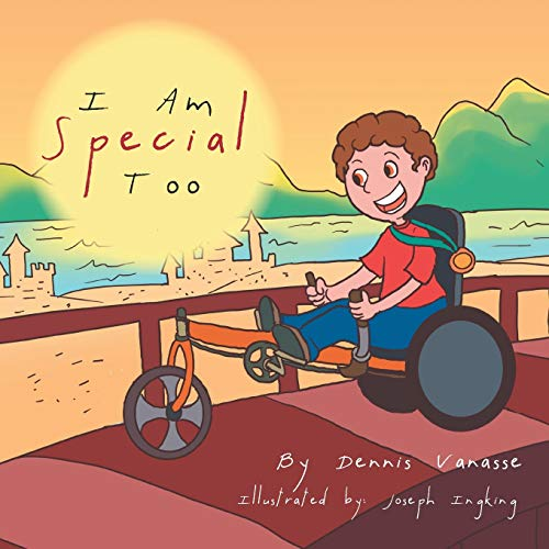 I Am Special Too By Dennis Vanasse