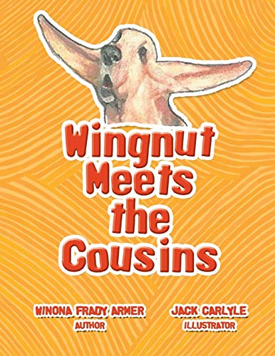 Wingnut Meets the Cousins By Winona Frady Armer