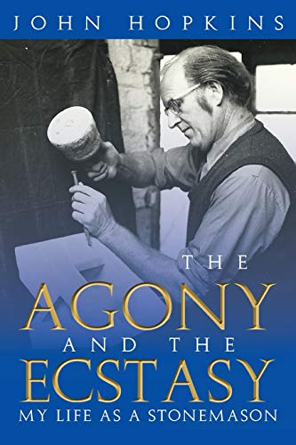 The Agony and the Ecstasy By John Hopkins