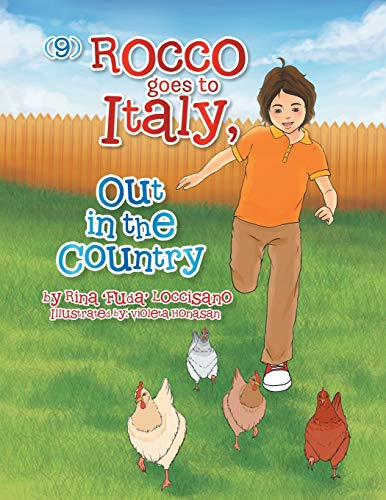 (9) Rocco Goes to Italy, Out in the Country By Rina 'Fuda' Loccisano