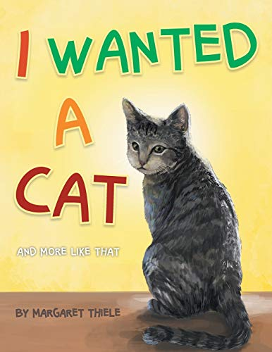 I Wanted a Cat By Margaret Thiele