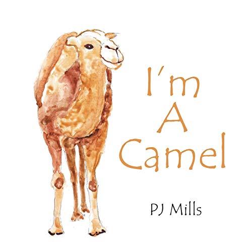 I'm a Camel By Pj Mills