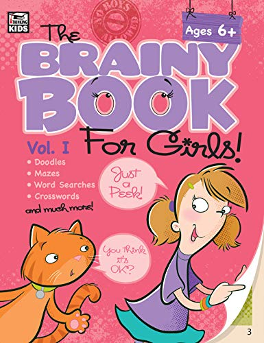 Brainy Book for Girls, Volume 1, Ages 6 - 11 By Thinking Kids