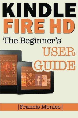 Kindle Fire HD Manual By Francis Monico