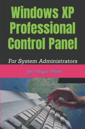 Windows XP Professional Control Panel By John Monyjok Maluth
