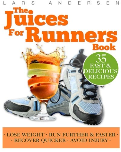 Juices for Runners By Lars Andersen