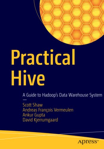 Practical Hive: A Guide to Hadoop's Data Warehouse System by Scott Shaw