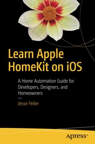 Learn Apple HomeKit on iOS By Jesse Feiler